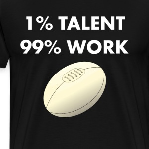 1% Talent 99% Work Rugby Sports Funny T-shirt T-Shirts - Men's Premium T-Shirt