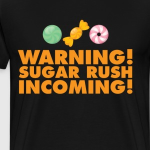 Warning Sugar Rush Incoming Sweets Desserts Shirt T-Shirts - Men's Premium T-Shirt