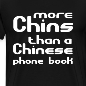 More Chins than a Chinese Phone Book Asian Shirt T-Shirts - Men's Premium T-Shirt