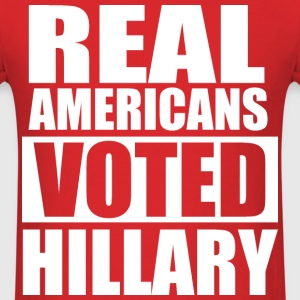 REAL AMERICANS VOTED FOR HILLARY T-Shirts - Men's T-Shirt