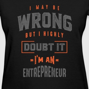 I'm an Entrepreneur - Women's T-Shirt