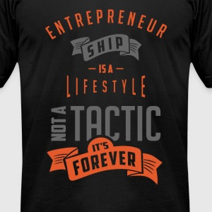 Entrepreneur ship is a lifestile - Men's T-Shirt by American Apparel