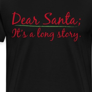 Dear Santa It's a Long Story Naughty List T-Shirt T-Shirts - Men's Premium T-Shirt