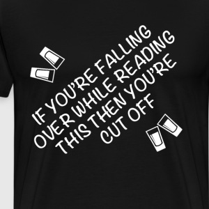 If You're Falling Over While Reading Shirt T-Shirts - Men's Premium T-Shirt