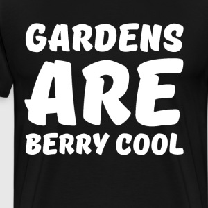Gardens are Berry Cool Horticulture Pun T-shirt T-Shirts - Men's Premium T-Shirt