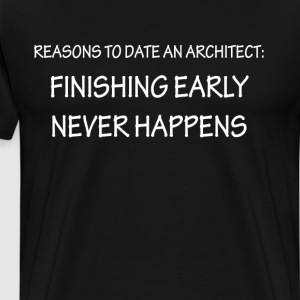 Reasons to Date An Architect Funny Raunchy T-Shirt T-Shirts - Men's Premium T-Shirt