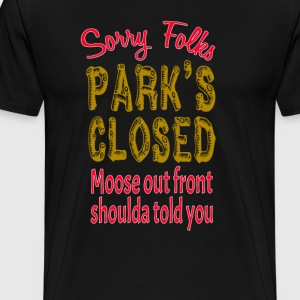 Vacation Quote - Sorry Folks Park's Closed T-Shirts - Men's Premium T-Shirt
