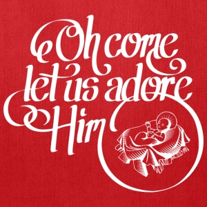 Oh come let us adore Him Bags & backpacks - Tote Bag