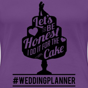 Weddingplanner: I do it for the cake  T-Shirts - Women's Premium T-Shirt