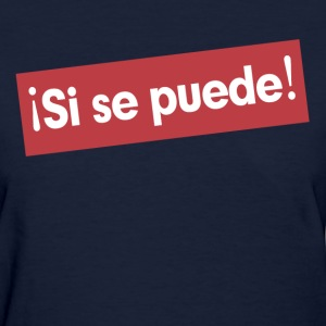 SI SE PUEDE! YES, IT IS POSSIBLE. T-Shirts - Women's T-Shirt