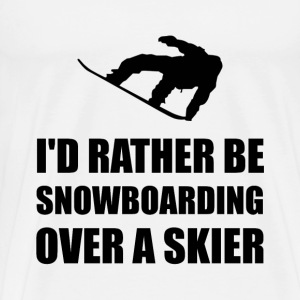 Rather Be Snowboarding Over Skier - Men's Premium T-Shirt