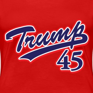 Trump 45! - Women's Premium T-Shirt