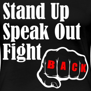 STAND UP SPEAK OUT FIGHT T-Shirts - Women's Premium T-Shirt