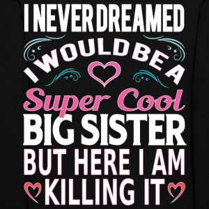 Super Cool Big Sister... Hoodies - Women's Hoodie