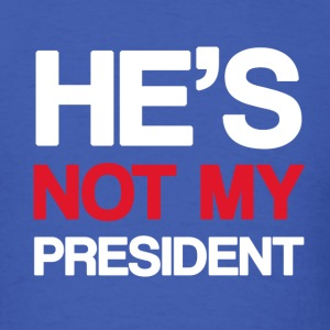 He's Not My President - Men's T-Shirt