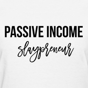 Passive Income Slaypreneur (black) - Women's T-Shirt