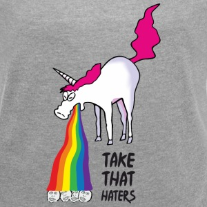 Unicorn puking rainbow - takt that haters T-Shirts - Women´s Roll Cuff T-Shirt