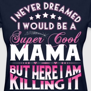 Super Cool Mama... T-Shirts - Women's T-Shirt