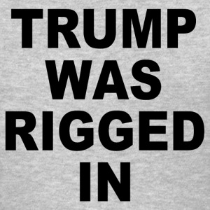 Anti-Trump rigged t-shirt. Hillary Clinton won - Women's T-Shirt