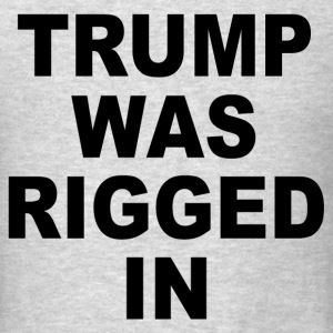 Anti-Trump t-shirt. Rigged election. Hillary won! - Men's T-Shirt