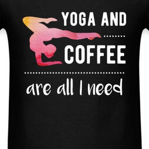 Yoga and coffee are all I need - Men's T-Shirt