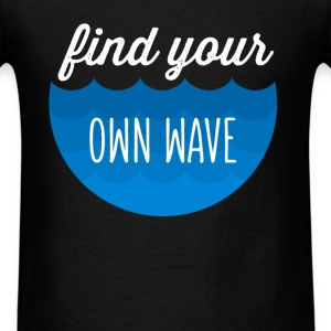 Find your own wave - Men's T-Shirt
