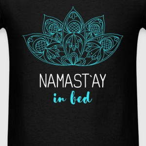 Namast'ay in bed - Men's T-Shirt