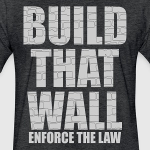 BUILD THAT WALL T-Shirts - Fitted Cotton/Poly T-Shirt by Next Level