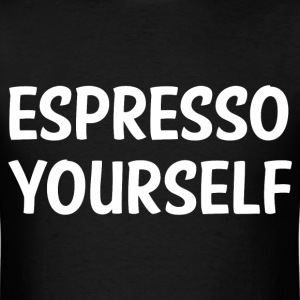 ESPRESSO YOURSELF T-Shirts - Men's T-Shirt