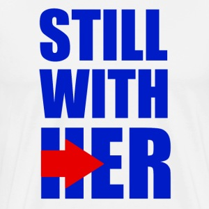 Still With Her shirt T-Shirts - Men's Premium T-Shirt