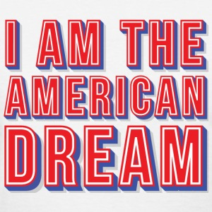 I am The American Dream T-Shirts - Women's T-Shirt