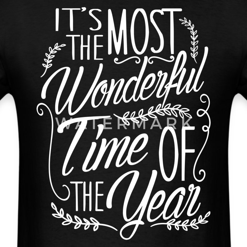 It's The Most Wonderful Time of the Year T-Shirt T-Shirts - Men's T-Shirt