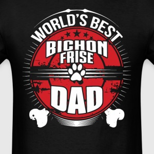 World's Best Bichon Frise Dad Dog Owner T-Shirt - Men's T-Shirt
