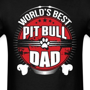 World's Best Pit Bull Dad Dog Owner T-Shirt - Men's T-Shirt