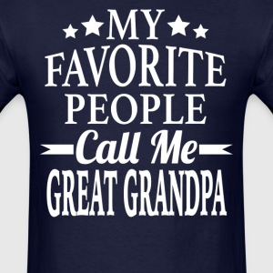 My Favorite People Call Me Great Grandpa - Men's T-Shirt