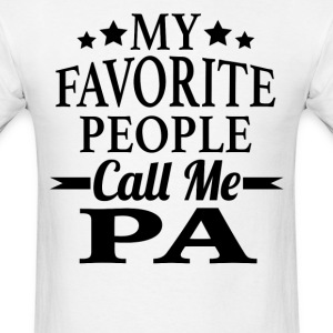 My Favorite People Call Me Pa - Men's T-Shirt
