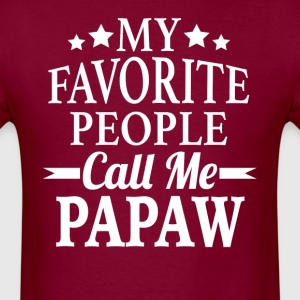 My Favorite People Call Me Papaw - Men's T-Shirt