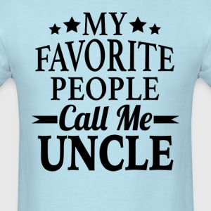 My Favorite People Call Me Uncle - Men's T-Shirt