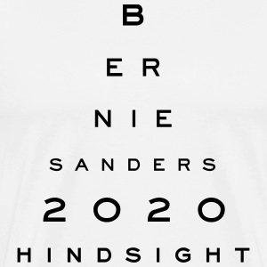 Bernie Sanders 2020 Hindsight - Men's Premium T-Shirt