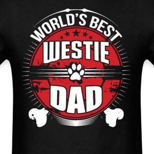 World's Best Westie Dad Dog Owner T-Shirt - Men's T-Shirt