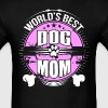World's Best Dog Mom Dog Owner T-Shirt - Men's T-Shirt