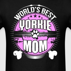 World's Best Yorkie Mom Dog Owner T-Shirt - Men's T-Shirt