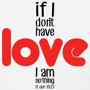 If I don't have love I am nothing T-shirts - T-shirt pour femmes