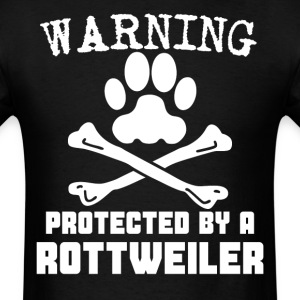 Warning Protected By A Rottweiler Funny T-Shirt - Men's T-Shirt