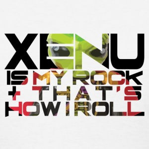 Xenu is my rock & that's how I roll T-Shirts - Women's T-Shirt