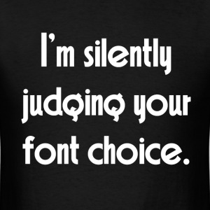 SILENTLY JUDGING T-Shirts - Men's T-Shirt