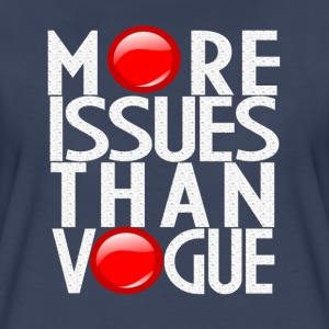 MORE ISSUES THAN VOGUE T-Shirts - Women's Premium T-Shirt