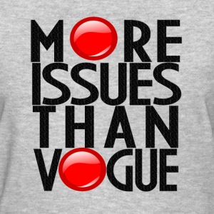 MORE ISSUES THAN VOGUE -L T-Shirts - Women's T-Shirt