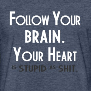 FOLLOW UR BRAIN FUNNY T-Shirts - Fitted Cotton/Poly T-Shirt by Next Level