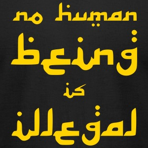 No Human Being is Illegal T-Shirts - Men's T-Shirt by American Apparel